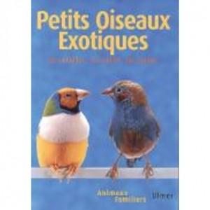 Oiseaux exotiques : les connaître - les nourrir - les soigner