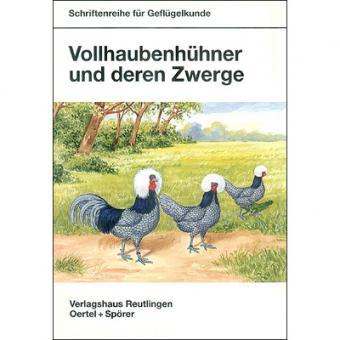 Vollhaubenhühner und deren Zwerge