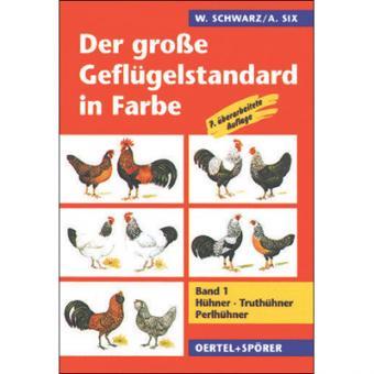 Der grosse Geflügelstandard in Farbe, Band 1